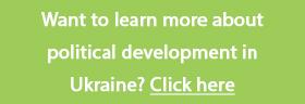 Learn more about political development in Ukraine